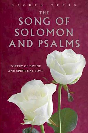 Sacred Texts: Song of Solomon and Psalms: From The King James Bible