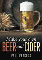 Make Your Own Beer and Cider af Paul Peacock