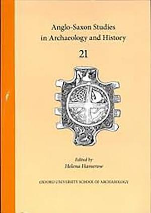 Anglo-Saxon Studies in Archaeology and History 21