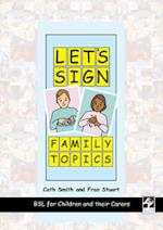 Let's Sign Family Topics (Let's Sign Series)