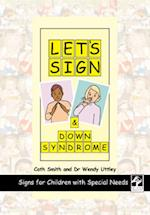 Let's Sign and Down Syndrome (Let's Sign Series)