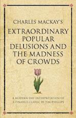 Charles Mackay's Extraordinary Popular Delusions and the Madness of Crowds (Infinite Success Series)