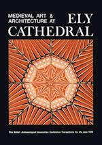 Medieval Art and Architecture at Ely Cathedral af British Archaeological Association