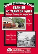 Beamish 40 Years on Rails (Great Railway Eras)