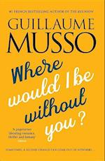 Where Would I be without You? af Guillaume Musso