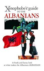 The Xenophobe's Guide to the Albanians (Xenophobe's Guides)