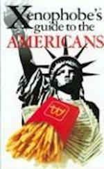 The Xenophobe's Guide to the Americans (Xenophobe's Guide)