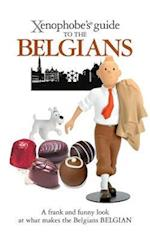 The Xenophobe's Guide to the Belgians (Xenophobe's Guide)