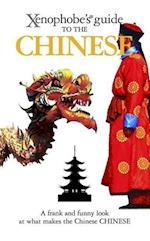 The Xenophobe's Guide to the Chinese (Xenophobe's Guides)