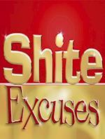 Shite Excuses