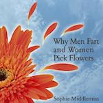 Why Men Fart and Women Pick Flowers