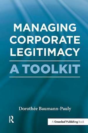Managing Corporate Legitimacy
