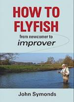 How to Flyfish af John Symonds