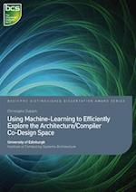 Using Machine-Learning to Efficiently Explore the Architecture/Compiler Co-Design Space