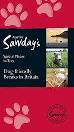 Dog Friendly Breaks in Britain: The Best Dog Friendly Pubs, Hotels, B&Bs and Self-Catering Places (Alastair Sawday's Special Places to Stay)