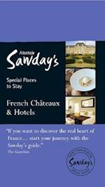 French Chateaux & Hotels (Alastair Sawday's Special Places to Stay)