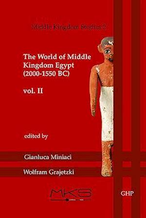 The World of Middle Kingdom Egypt (2000-1550 BC): Volume 2