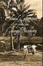 Colonial Emigration From The Bengal Presidency