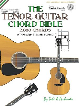 Bog, hardback The Tenor Guitar Chord Bible: Standard and Irish Tuning 2,880 Chords af Tobe A. Richards