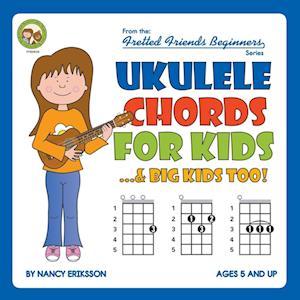 Bog, hæftet Ukulele Chords for Kids...& Big Kids Too! af Nancy Eriksson