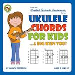 Ukulele Chords for Kids...& Big Kids Too! af Nancy Eriksson