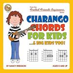 Charango Chords for Kids...& Big Kids Too! af Nancy Eriksson