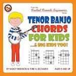 Tenor Banjo Chords for Kids...& Big Kids Too! af Nancy Eriksson, Tobe A. Richards