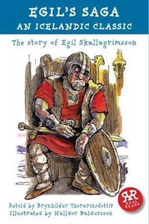 Egils Saga: the Story of Egil Skallagrimsson: an Icelandic Classic