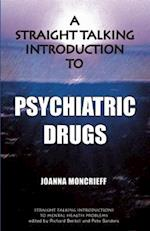 A Straight Talking Introduction to Psychiatric Drugs af Joanna Moncrieff, Pete Sanders, Richard Bentall