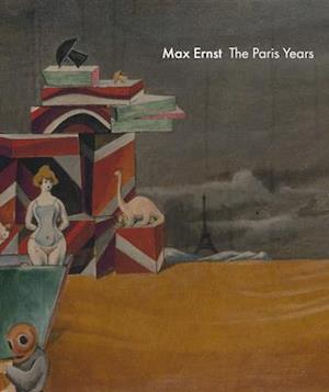 Max Ernst: The Paris Years