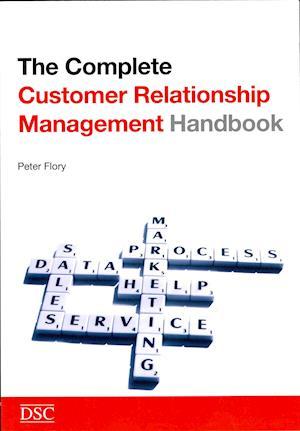 The Complete Customer Relationship Management (CRM) Handbook