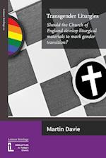 Transgender Liturgies: Should the Church of England develop liturgical materials to mark gender transition?