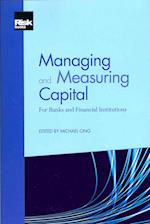 Managing and Measuring Capital: For Banks and Financial Institutions
