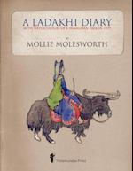 A Ladakhi Diary - With Watercolours of a Himalayan Trek in 1929