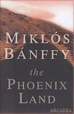 The Phoenix Land af Miklos Banffy