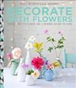 Decorate with Flowers af Holly Becker