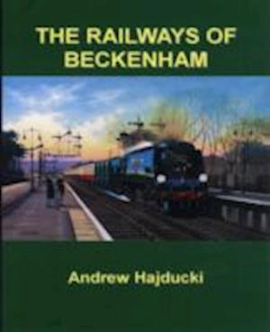 The Railways of Beckenham