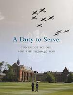 A Duty to Serve: Tonbridge School and the 1939-45 War