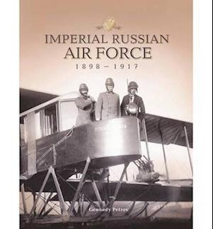 Imperial Russian Air Force 1898-1917