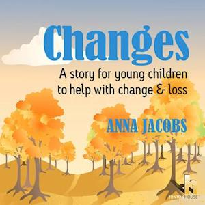 Changes: a Story to Help Young Children When Loss or Change Occurs
