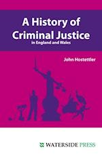 History of Criminal Justice in England and Wales