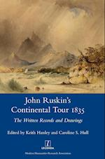 John Ruskin's Continental Tour, 1835 (Legenda Main Series)
