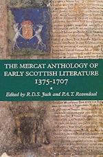 The Mercat Anthology of Early Scottish Literature 1375-1707