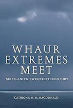 Whaur Extremes Meet