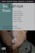 Six Latvian Poets (New Voices from Europe and Beyond)