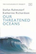 Our Threatened Oceans (The Sustainability Project)