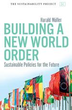 Building a New World Order af Harald Muller