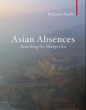 Asian Absences - Searching for Shangri-La