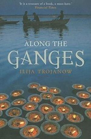 Bog, paperback Along the Ganges af Ranjit Hoskote, Ilija Trojanow