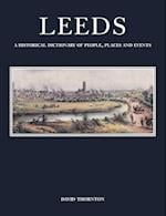 Leeds: A Historical Dictionary of People, Places and Events